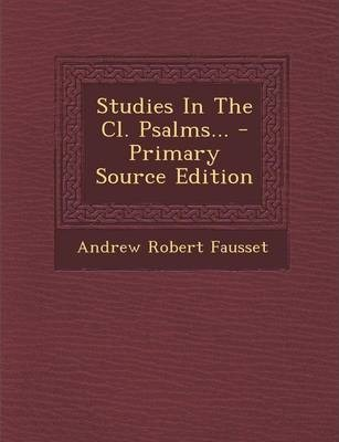 Studies in the CL. Psalms... - Primary Source Edition