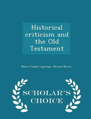 Historical Criticism and the Old Testament - Scholar's Choice Edition