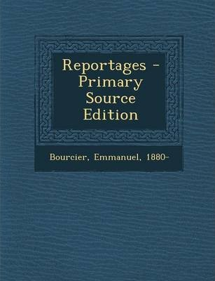 Reportages - Primary Source Edition