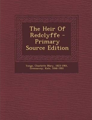 The Heir of Redclyffe - Primary Source Edition