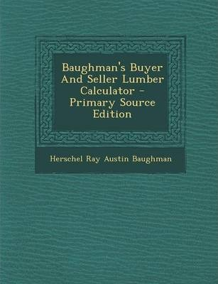 Baughman 39 s buyer and seller lumber calculator herschel for Lumber calculator for house