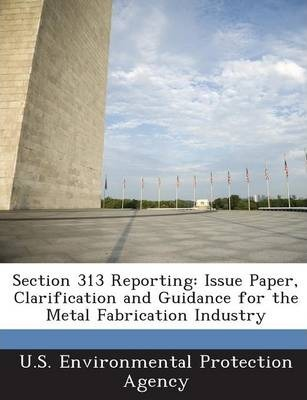 Section 313 Reporting  Issue Paper, Clarification and Guidance for the Metal Fabrication Industry
