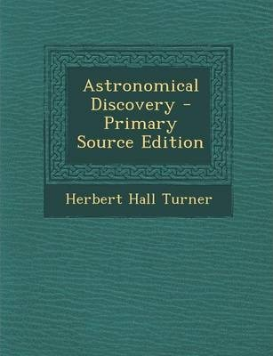 Astronomical Discovery - Primary Source Edition