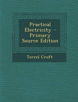 Practical Electricity - Primary Source Edition