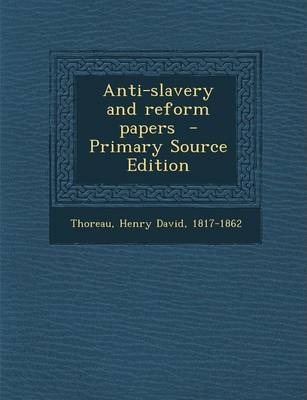 Anti-Slavery and Reform Papers - Primary Source Edition