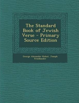 The Standard Book of Jewish Verse - Primary Source Edition
