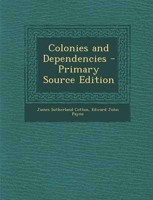 Colonies and Dependencies - Primary Source Edition