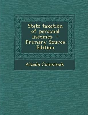 State Taxation of Personal Incomes - Primary Source Edition