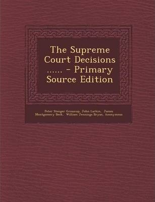 The Supreme Court Decisions ...... - Primary Source Edition