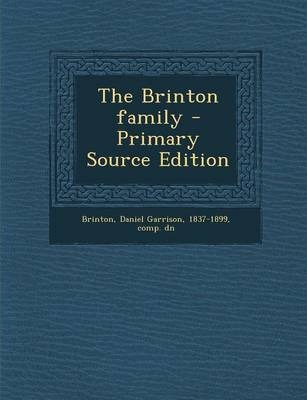 The Brinton Family - Primary Source Edition