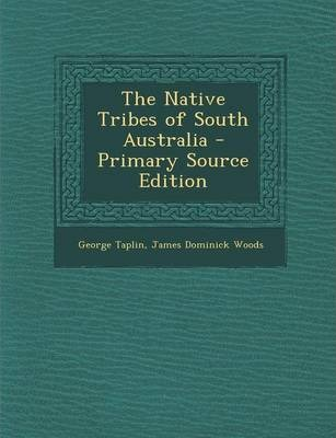 The Native Tribes of South Australia - Primary Source Edition