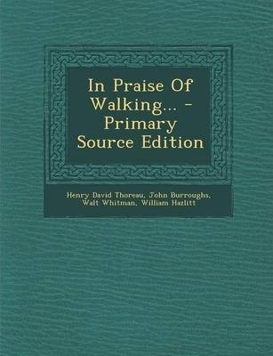 In Praise of Walking... - Primary Source Edition