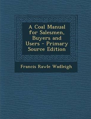 a coal manual for salesmen buyers and users primary source rh bookdepository com buy manual typewriter buyers manchester