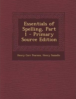 Essentials of Spelling, Part 1 - Primary Source Edition