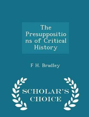 The Presuppositions of Critical History - Scholar's Choice Edition