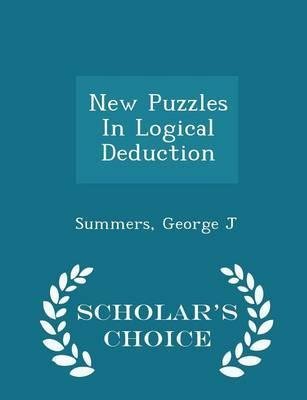 New Puzzles in Logical Deduction - Scholar's Choice Edition