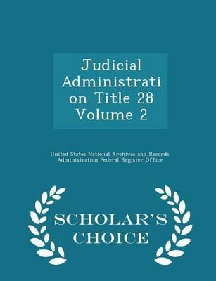 Judicial Administration Title 28 Volume 2 - Scholar's Choice Edition