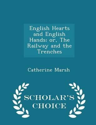 English Hearts and English Hands; Or, the Railway and the Trenches - Scholar's Choice Edition