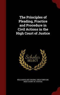Principles of pleading and practice in civil actions in the High Court ...