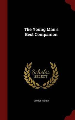 The Young Man's Best Companion