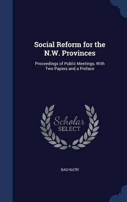 Social Reform for the N.W. Provinces