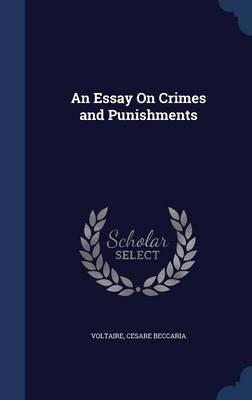An Essay On Crimes And Punishments  Voltaire