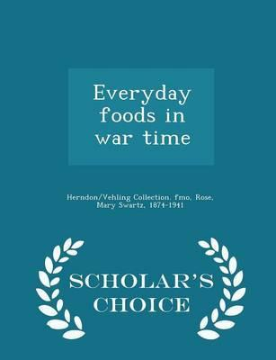 Everyday Foods in War Time - Scholar's Choice Edition