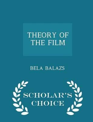 Theory of the Film - Scholar's Choice Edition