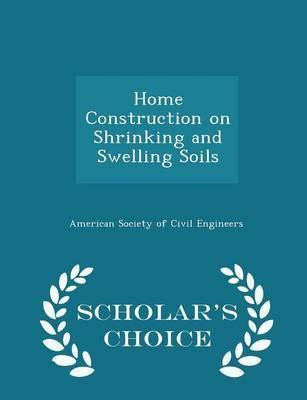 Home Construction on Shrinking and Swelling Soils - Scholar's Choice Edition