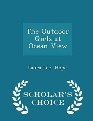 The Outdoor Girls at Ocean View - Scholar's Choice Edition