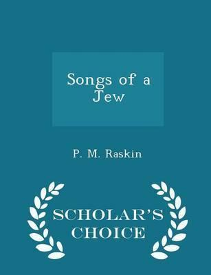 Songs of a Jew - Scholar's Choice Edition