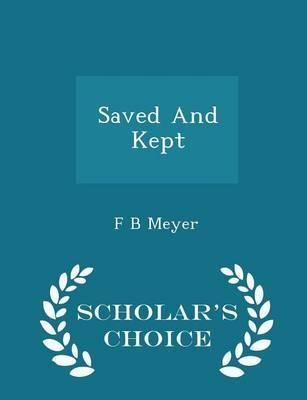 Saved and Kept - Scholar's Choice Edition