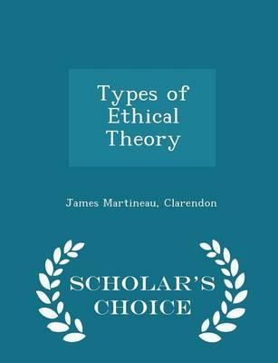 Types of Ethical Theory - Scholar's Choice Edition