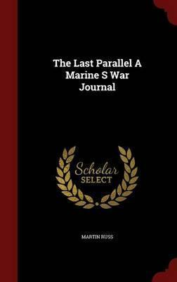The Last Parallel a Marine S War Journal