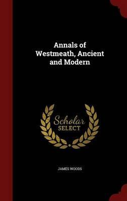 Annals of Westmeath, Ancient and Modern