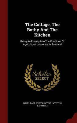 The Cottage, the Bothy and the Kitchen