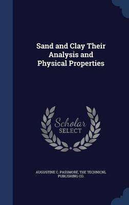 Sand and Clay Their Analysis and Physical Properties