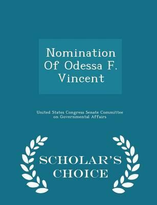 Nomination of Odessa F. Vincent - Scholar's Choice Edition