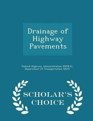Drainage of Highway Pavements - Scholar's Choice Edition
