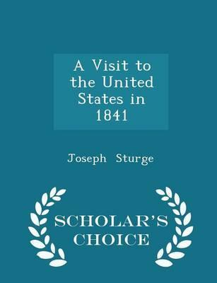 A Visit to the United States in 1841 - Scholar's Choice Edition
