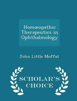 Homoeopathic Therapeutics in Ophthalmology - Scholar's Choice Edition