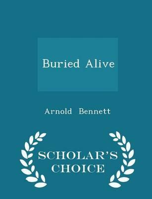 Buried Alive - Scholar's Choice Edition