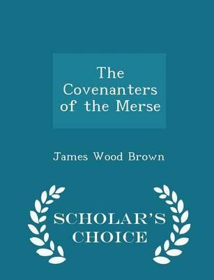 The Covenanters of the Merse - Scholar's Choice Edition