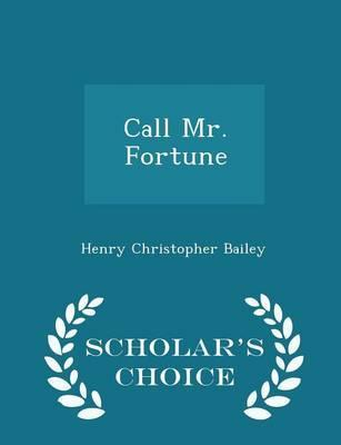 Call Mr. Fortune - Scholar's Choice Edition