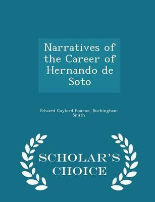 Narratives of the Career of Hernando de Soto - Scholar's Choice Edition