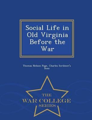 Social Life in Old Virginia Before the War - War College Series Cover Image