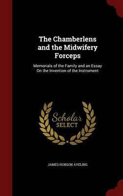 The Chamberlens and the Midwifery Forceps