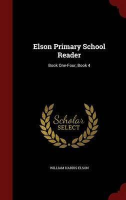 Elson Primary School Reader  Book One-Four, Book 4
