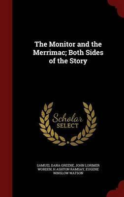 The Monitor and the Merrimac; Both Sides of the Story