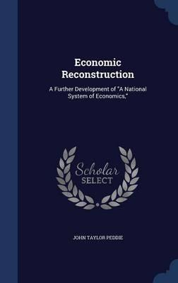 Economic Reconstruction  A Further Development of a National System of Economics,